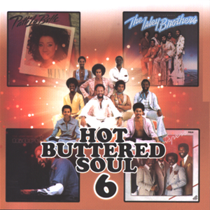 Hot Buttered Soul 6