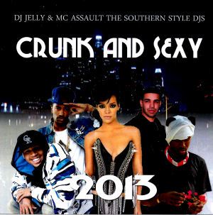 Crunk And Sexy 2013