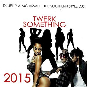 Twerk Something 2015