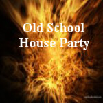 Old School House Party 1