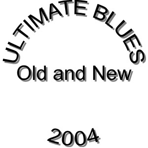 Ultimate Blues 2004